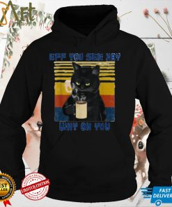 Eff You See Kay Why Oh You,Vintage Coffee Cat,Cat Lover T Shirt