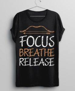 Focus Breathe Release Funny Archery Sports Archer Bow Hunter T Shirt